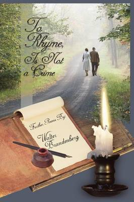 To Rhyme Is Not a Crime by Walter Brandenberg