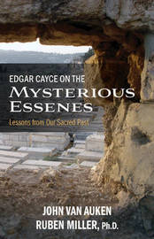 Edgar Cayce on the Mysterious Essenes by John Van Auken