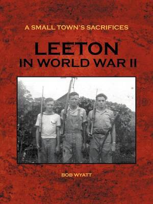 A Small Town's Sacrifices by Bob Wyatt