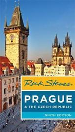 Rick Steves Prague & The Czech Republic, 9th Edition by Rick Steves