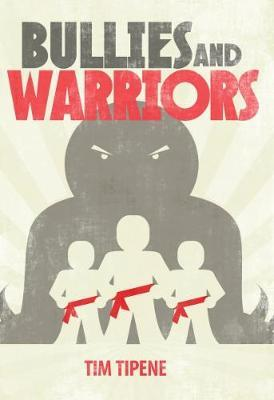 Bullies and Warriors by Tim Tipene image