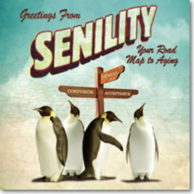 Greetings from Senility by Willow Creek Press