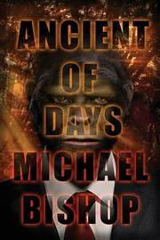 Ancient of Days by Michael Bishop