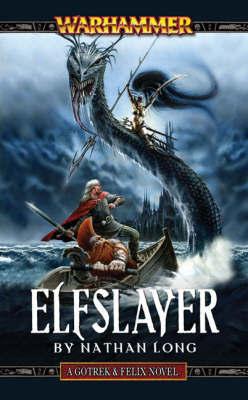Warhammer: Elfslayer (Gotrek and Felix) by Nathan Long