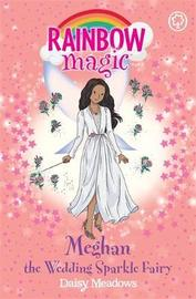 Rainbow Magic: Meghan the Wedding Sparkle Fairy by Daisy Meadows