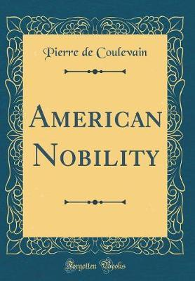 American Nobility (Classic Reprint) by Pierre De Coulevain image