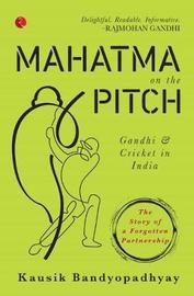 MAHATMA ON THE PITCH by Kausik Bandyopadhyay image