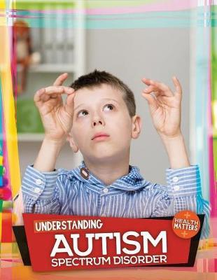 Understanding Autism Spectrum Disorder by Holly Duhig