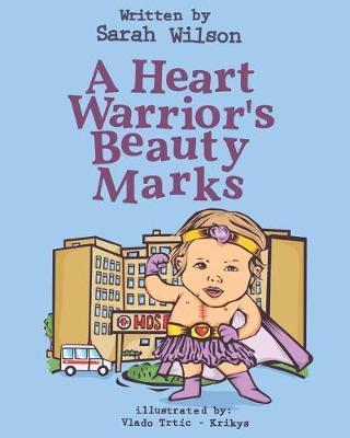 A Heart Warrior's Beauty Marks by Sarah Wilson