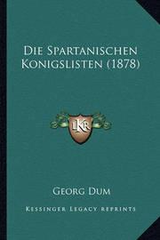 Die Spartanischen Konigslisten (1878) by Georg Dum