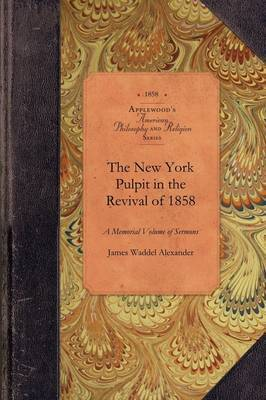 New York Pulpit in the Revival of 1858 by James Alexander
