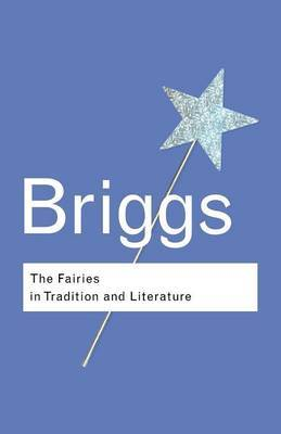 The Fairies in Tradition and Literature by Katharine M. Briggs image