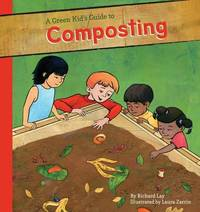 Green Kid's Guide to Composting by Richard Lay