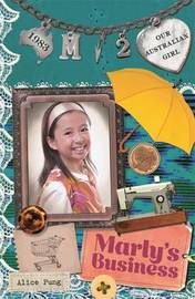 Our Australian Girl: Marly's Business (Book 2) by Alice Pung