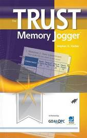 The Trust Memory Jogger by Stephen K Hacker