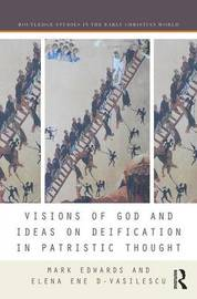 Visions of God and Ideas on Deification in Patristic Thought