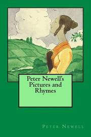 Peter Newell's Pictures and Rhymes by Peter Newell