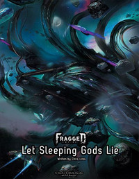 Fragged Empire RPG: Adventure 1 - Let Sleeping Gods Lie