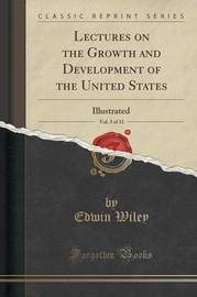 Lectures on the Growth and Development of the United States, Vol. 3 of 11 by Edwin Wiley image