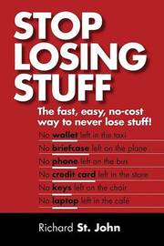 Stop Losing Stuff: The Fast, Easy, No-Cost Way to Never Lose Stuff! by Richard St John image