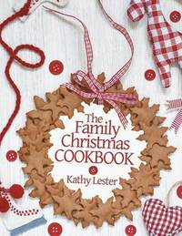 The Family Christmas Cookbook by Kathy Lester