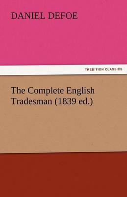 The Complete English Tradesman (1839 Ed.) by Daniel Defoe image