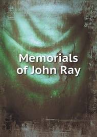 Memorials of John Ray by Edwin Lankester