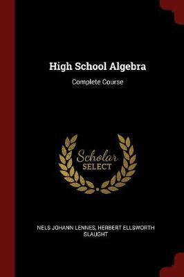 High School Algebra by Nels Johann Lennes image