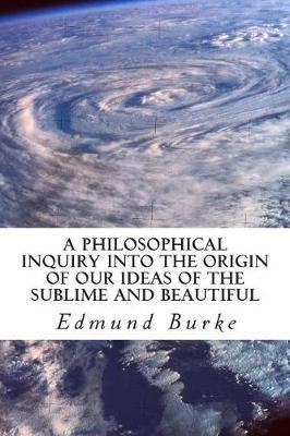 A Philosophical Inquiry Into the Origin of Our Ideas of the Sublime and Beautiful by Edmund Burke image