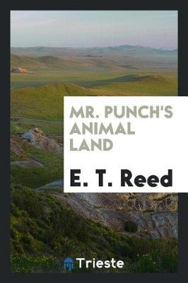 Mr. Punch's Animal Land by E. T. Reed