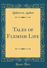 Tales of Flemish Life (Classic Reprint) by Unknown Author image