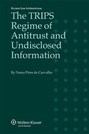 The TRIPS Regime of Antitrust and Undisclosed Information by Nuno Pires de Carvalho