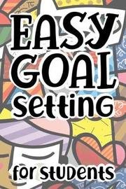 Easy Goal Setting For Students by Student Life