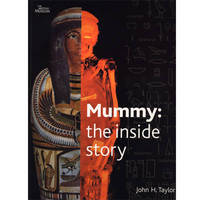 Mummy: The Inside Story by John H. Taylor image