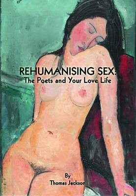 Rehumanising Sex by Thomas Jackson image