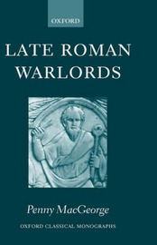 Late Roman Warlords by Penny MacGeorge