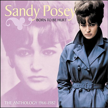 Born To Be Hurt: The Anthology 1966-1982 by Sandy Posey