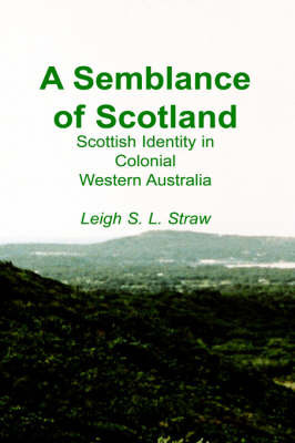A Semblance of Scotland by Leigh, S.L. Straw