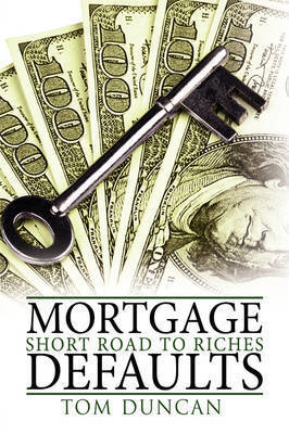 Mortgage Defaults by Tom Duncan