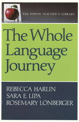 The Whole Language Journey by Rebecca Harlin