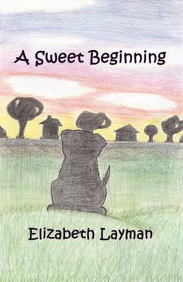 A Sweet Beginning by Elizabeth Layman