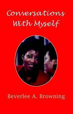 Conversations with Myself by Bverlee A. Browning