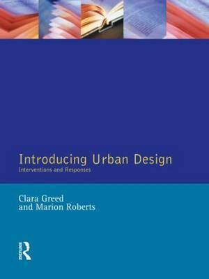 Introducing Urban Design by Clara H Greed
