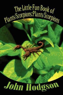 The Little Fun Book of Plants/scorpions by John Hodgson image