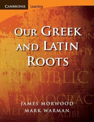 Our Greek and Latin Roots by James Morwood image