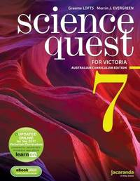 Science Quest 7 for Victoria Australian Curriculum Edition & LearnON by Graeme Lofts