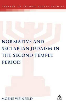 Normative and Sectarian Judaism in the Second Temple Period by Moshe Weinfeld image