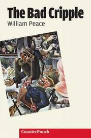 The Bad Cripple by William Peace
