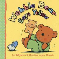 Wobble Bear Says Yellow by Ian Whybrow image