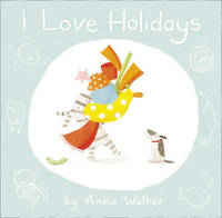I Love Holidays by Anna Walker image